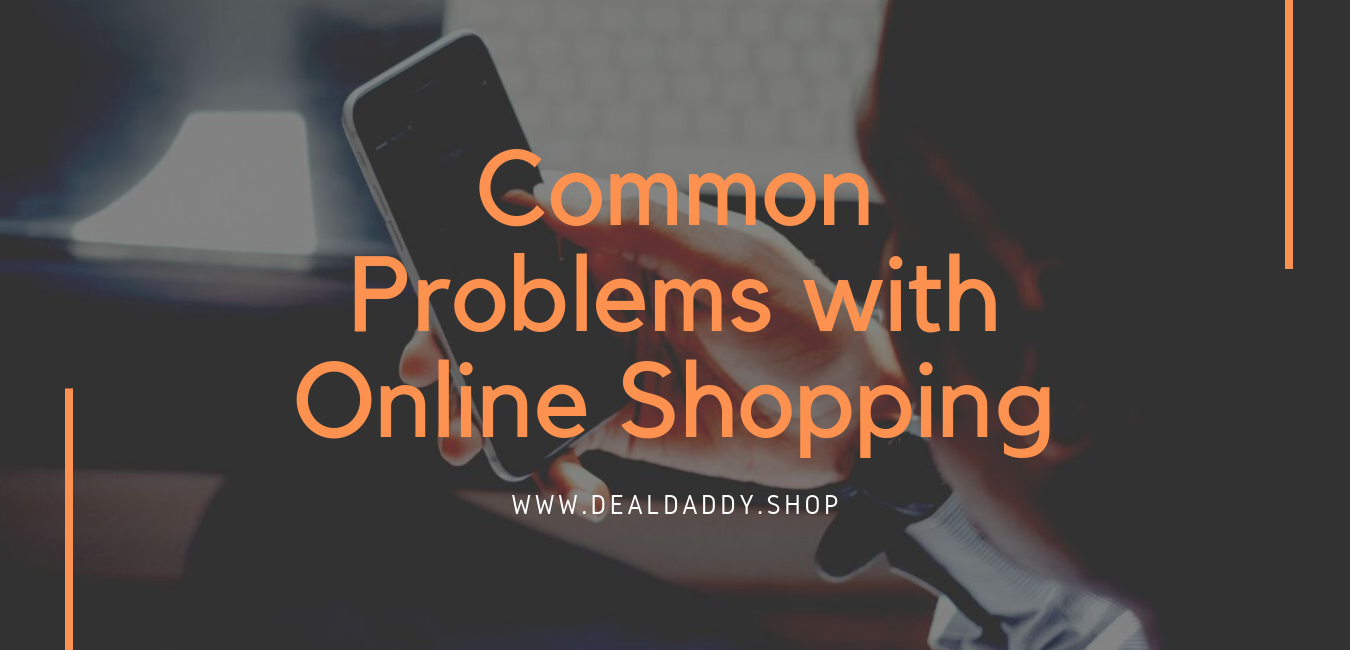 Common Problems with Online Shopping - Shopping Guide