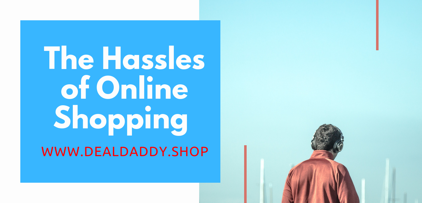 The Hassles of Online Shopping